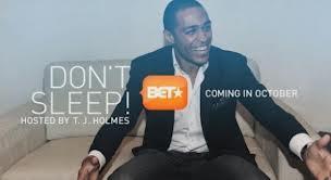 """TJ Holmes Don't Sleep"""