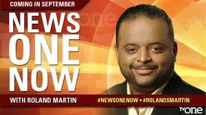 tv-one-roland-martin-news-one-now
