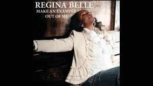 """""""Regina Belle Make an Example Out of Me"""""""