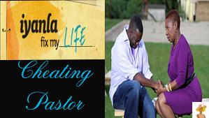 """Iyanla Fix My Life with Cheating pastor"""